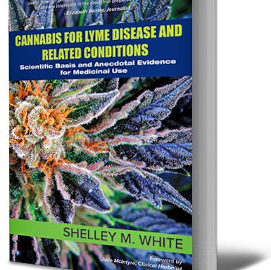New Book on Lyme and Cannabis: 'Cannabis for Lyme Disease and Related Conditions: Scientific Basis and Anecdotal Evidence for Use'