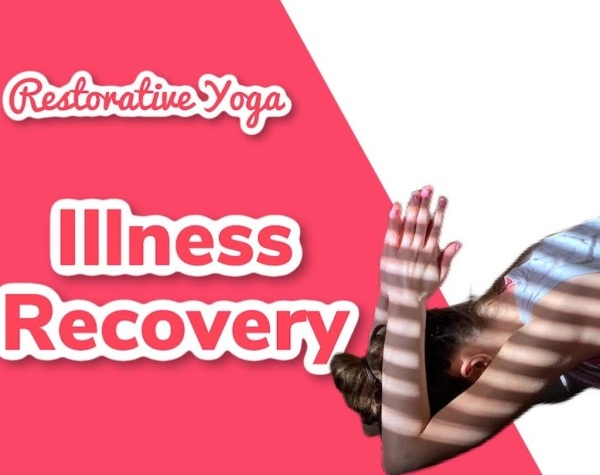 restorative yoga for healing when you are sick