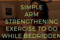simple arm strengthening for chronic illness , strength training bed ridden