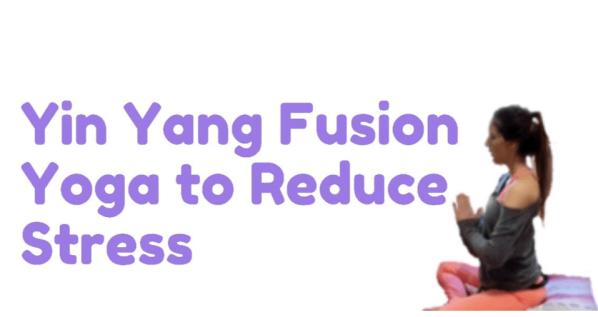 yin yang yoga stress relief
