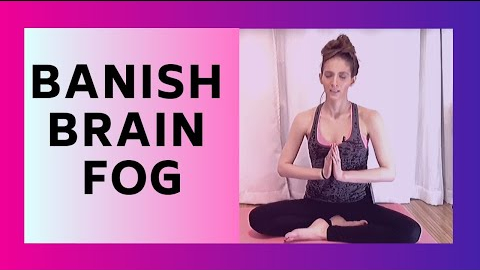 yoga video for brain fog from lyme disease